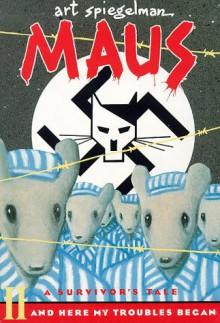 Maus II: And Here My Troubles Began - Art Spiegelman