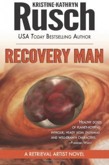 Recovery Man - Kristine Kathryn Rusch