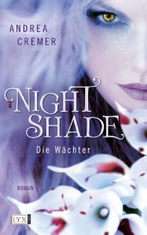 Nightshade: Die Wächter - Andrea Cremer