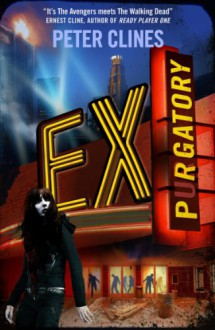 Ex-Purgatory (Ex-Heroes, #4) - Peter Clines