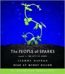 The People of Sparks (The Ember Series, #2) - Jeanne DuPrau, Wendy Dillon