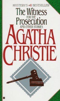 The Witness for the Prosecution: and Other Stories - Agatha Christie