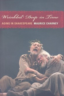 Wrinkled Deep in Time - Maurice Charney
