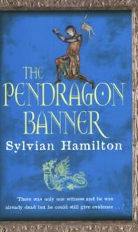 The Pendragon Banner - Sylvian Hamilton