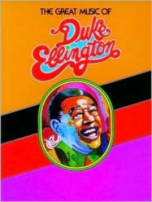 The Great Music of Duke Ellington: Piano/Vocal - Duke Ellington, Duke