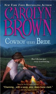 Cowboy Seeks Bride - Carolyn Brown