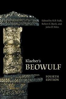 Klaeber's Beowulf - Robert D. Fulk, Unknown, Robert E. Bjork, John D. Niles