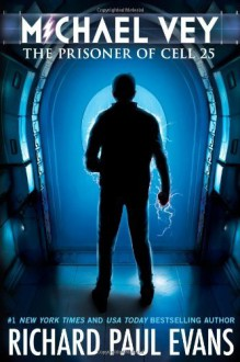 By Richard Paul Evans: Michael Vey: The Prisoner of Cell 25 - -Simon Pulse/Mercury Ink-