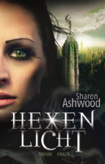 Hexenlicht: (Dark Magic 01) - Sharon Ashwood, Sabine Schilasky
