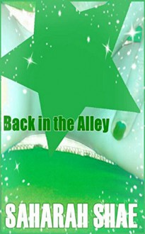 Back in the Alley - Saharah Shae