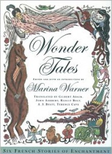 Wonder Tales: Six French Stories of Enchantment - Marina Warner, Sophie Herxheimer