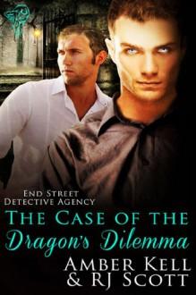 The Case Of The Dragon's Dilemma - Amber Kell, R.J. Scott