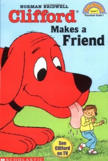Clifford Makes a Friend (Hello Reader, Level 1) - Norman Bridwell