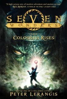 The Colossus Rises - Peter Lerangis, Torstein Norstrand, Mike Reagan
