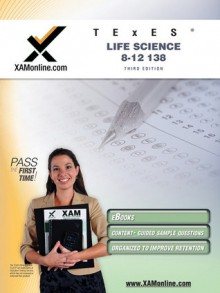 TExES Life Science 8-12 138 Teacher Certification Test Prep Study Guide - Xamonline
