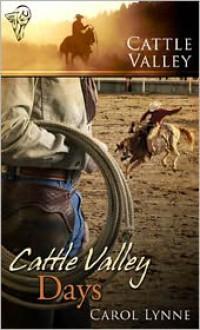 Cattle Valley Days - Carol Lynne