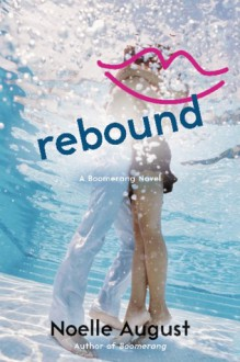 Rebound: A Boomerang Novel - Noelle August