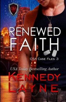 Renewed Faith: CSA Case Files 3 (Volume 3) - Kennedy Layne