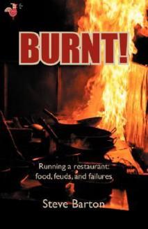 Burnt! - Steve Barton