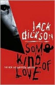 Some Kind of Love, Vol. 1 - Jack Dickson