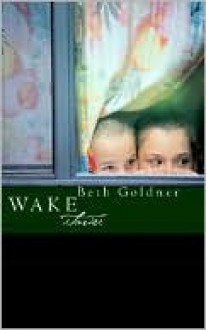 Wake - Beth Goldner