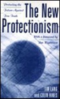 The New Protectionism: Protecting the Future Against Free Trade - Tim Lang, Colin Hines