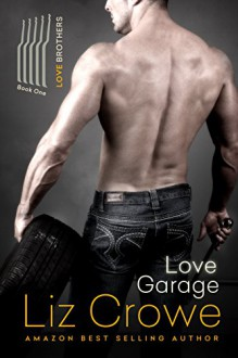 Love Garage (The Love Brothers Book 1) - Liz Crowe