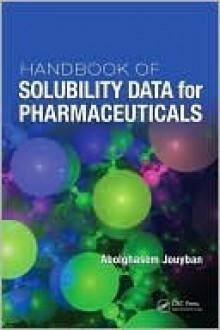 Handbook of Solubility Data for Pharmaceuticals - Jouyban Abolghasem, Jouyban Abolghasem