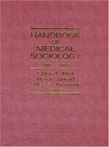 Handbook of Medical Sociology - Chloe E. Bird, Peter Conrad