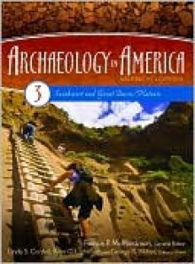 Archaeology in America: An Encyclopedia Volume 3 Southwest and Great Basin/Plateau - Linda S. Cordell, George Milner, Francis McManamon, Kent G. Lightfoot