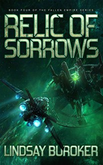 Relic of Sorrows: Fallen Empire, Book 4 - Lindsay Buroker