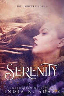 Serenity (Forever, #1) - India R. Adams
