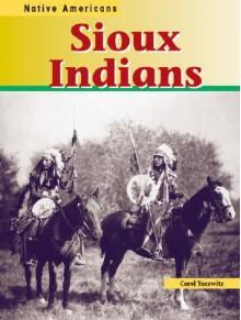 Lakota Indians (Native Americans (Heinemann Paperback)) - Caryn Yacowitz