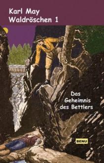 Waldröschen 1 Das Geheimnis des Bettlers (German Edition) - Karl May