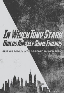 In Which Tony Stark Builds Himself Some Friends - scifigrl47