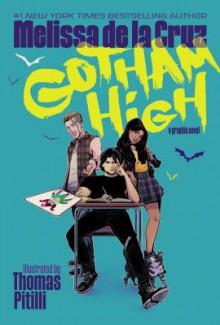 Gotham High - Melissa de la Cruz,Thomas Pitilli