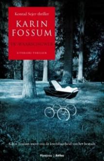 De waarschuwer - Karin Fossum, Annemarie Smit