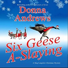 Six Geese A-Slaying - Donna Andrews,Bernadette Dunne