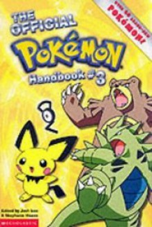 The Official Pokemon Handbook 3 - Stephanie Howze, Joshua Izzo, Tina Painton