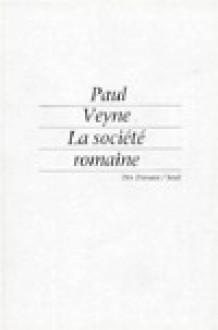 La Société Romaine - Paul Veyne