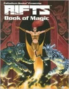 Rifts: Book of Magic (Rifts Rpg Ser) - Kevin Siembieda
