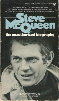 Steve McQueen: the unauthorized biography - Malachy McCoy