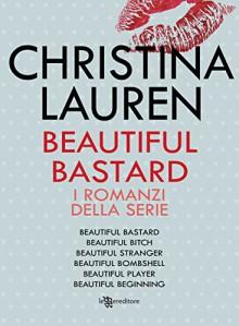 Beautiful Bastard - La serie (Leggereditore Collezioni) - Christina Lauren