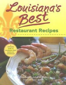 Louisiana's Best Restaurant Recipes - John M. Bailey