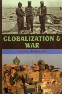 Globalization and War - Tarak Barkawi