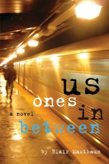 Us Ones in Between - Blair Mastbaum