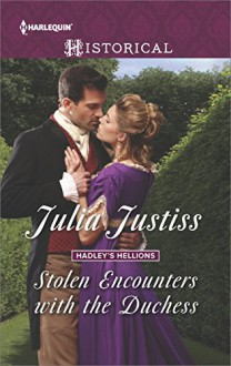 Stolen Encounters with the Duchess (Hadley's Hellions) - Julia Justiss