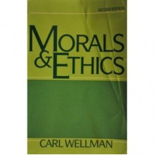 Morals and Ethics - Carl Wellman