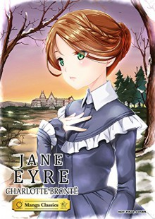 Manga Classics: Jane Eyre - Charlotte Brontë