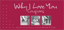 Why I Love You Coupons - Gregory Lang
